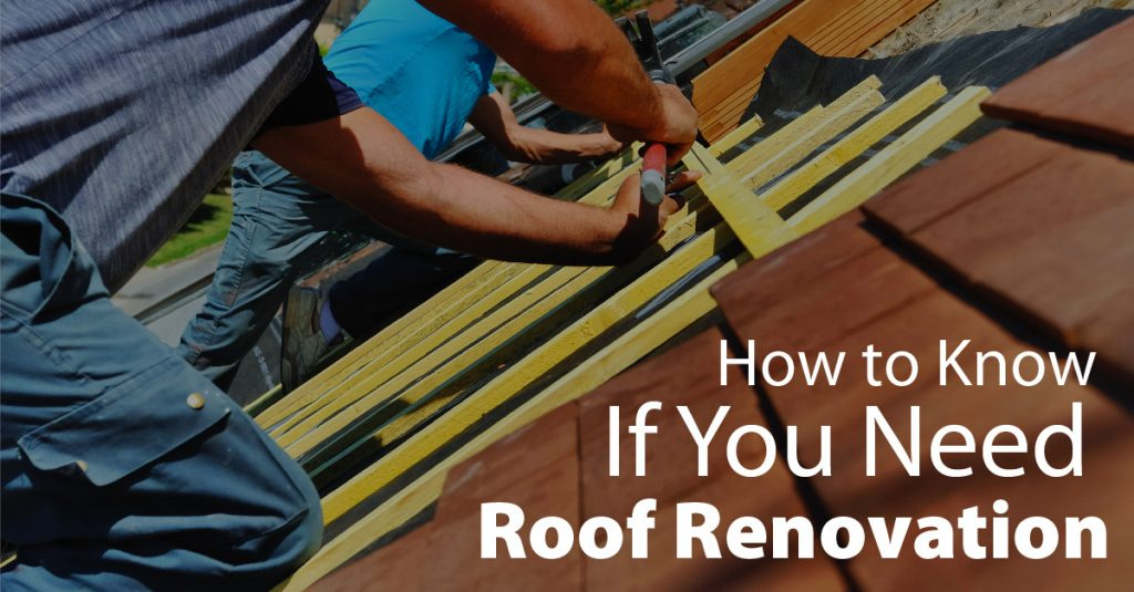 How to Know If You Need Roof Renovation